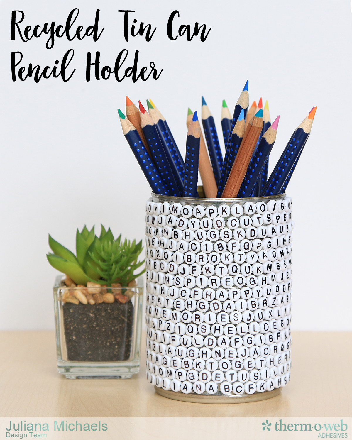 Recycled_Tin_Can_Pencil_Holder_Alphabet_Beads_Therm_O_Web_Sticky_Lines_Adhesives_Juliana_Micheals_02